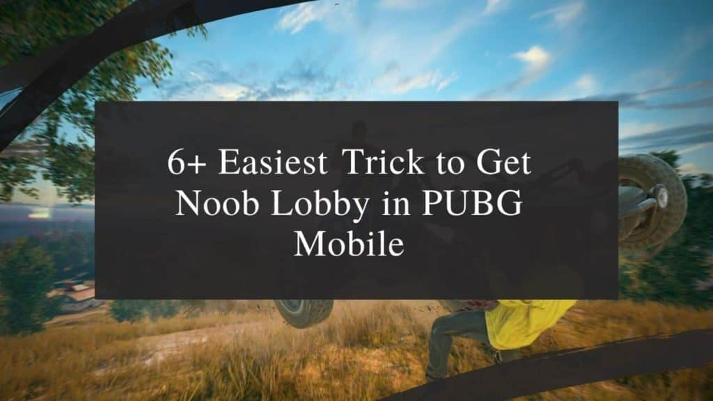 Get Noob Lobby in PUBG mobile